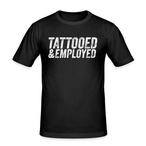 tattooed and employed –white print - Männer Slim Fit T-Shirt