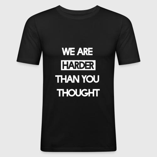 We Are Harder (White) - Männer Slim Fit T-Shirt