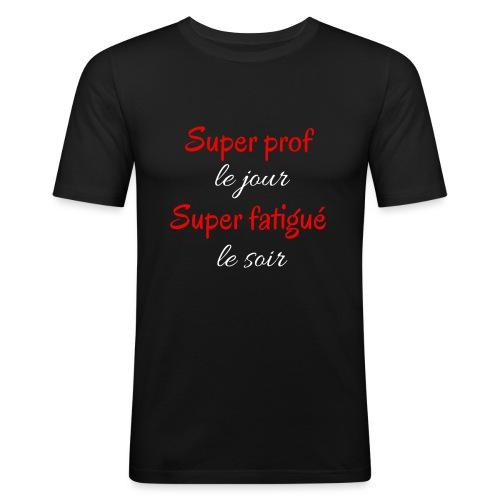 Super prof le jour super fatigue le soir 2 - T-shirt près du corps Homme