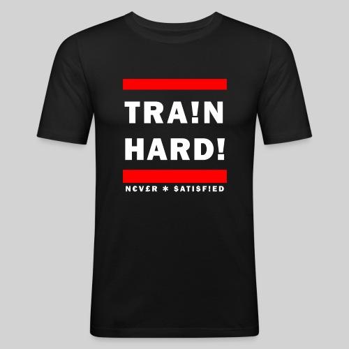 train hard never satisifed - Men's Slim Fit T-Shirt