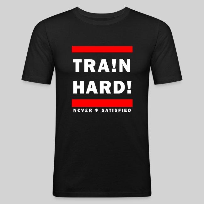 train hard never satisifed