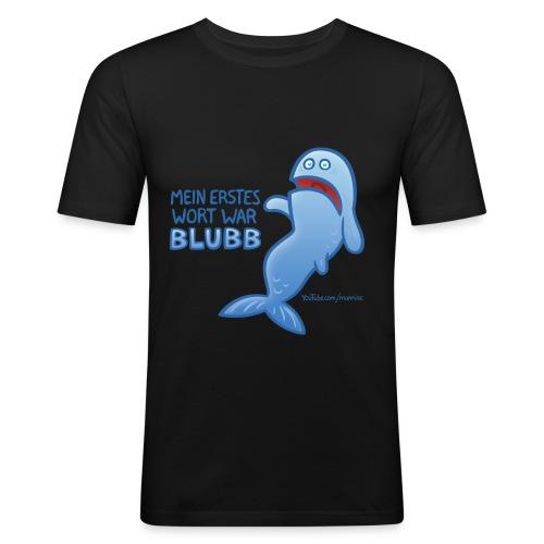 Mein erstes Wort war BLUBB - Männer Slim Fit T-Shirt