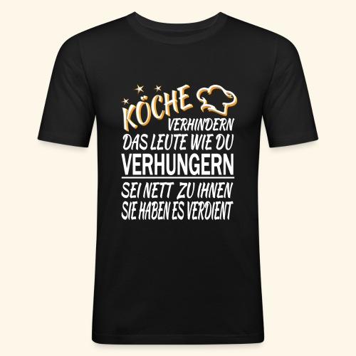 Koch Köche Lustiger Cooler Spruch Geschenk Küche - Männer Slim Fit T-Shirt