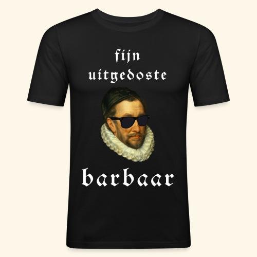 Fijn Uitgedoste Barbaar - Mannen slim fit T-shirt