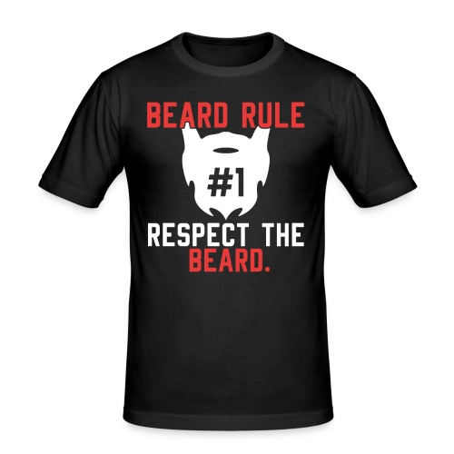 BEARD RULE 1 RESPECT THE RULE - Bart-Regel #1 - Männer Slim Fit T-Shirt
