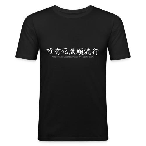Nur tote Fische schwimmen mit dem Strom - Männer Slim Fit T-Shirt