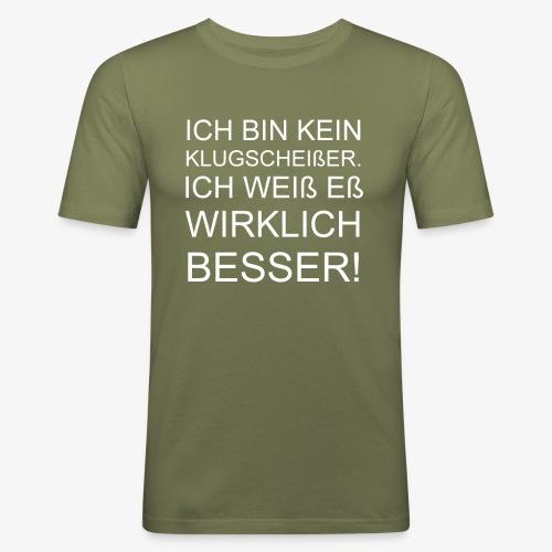 ICH BIN KEIN KLUGSCHEIßER - Männer Slim Fit T-Shirt