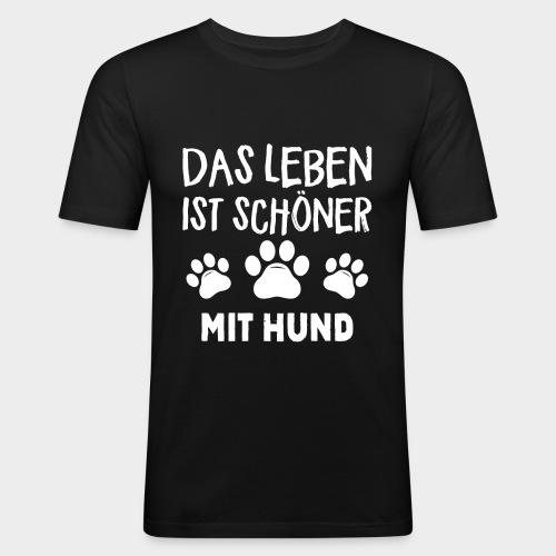 Das Leben ist schöner Mit Hund Geschenk Hundliebe - Männer Slim Fit T-Shirt