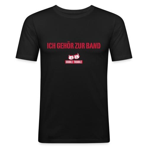 ich gehoer zur band - Männer Slim Fit T-Shirt