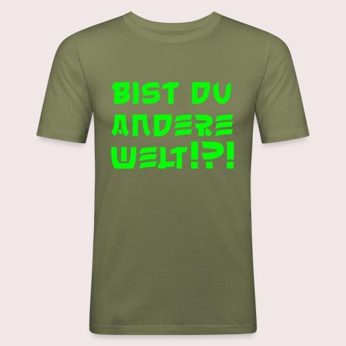 Bist du andere welt!?! - Männer Slim Fit T-Shirt
