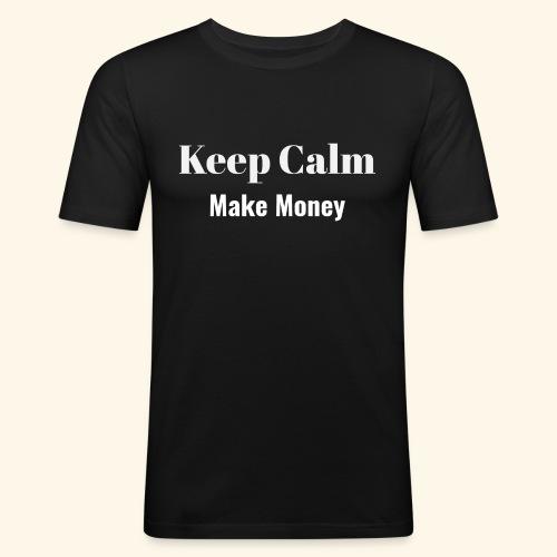 Keep Calm Make Money - Männer Slim Fit T-Shirt