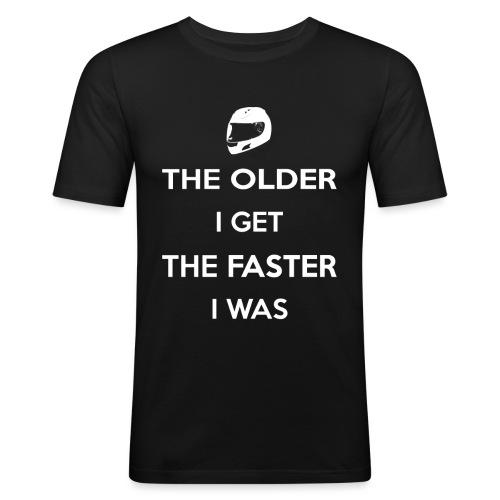 The Older I Get The Faster I Was - Men's Slim Fit T-Shirt