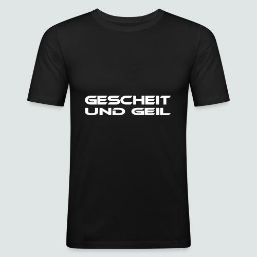 Gescheit und Geil für Männer - Männer Slim Fit T-Shirt