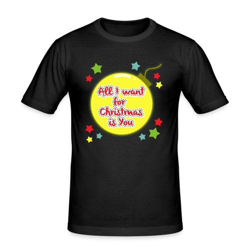 All I want for Christmas is You - Men's Slim Fit T-Shirt