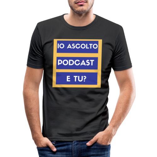 Ascolto podcast 2 - Maglietta aderente da uomo