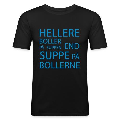 Hellere boller på suppen end suppe på bollerne - Herre Slim Fit T-Shirt