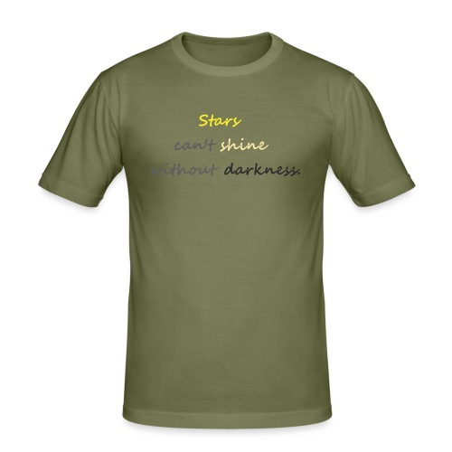 Stars can not shine without darkness - Men's Slim Fit T-Shirt