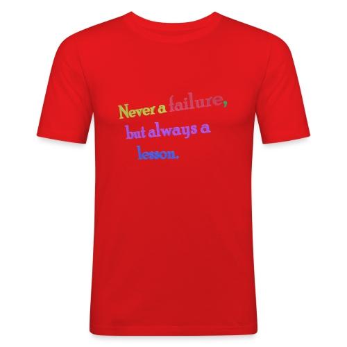 Never a failure but always a lesson - Men's Slim Fit T-Shirt
