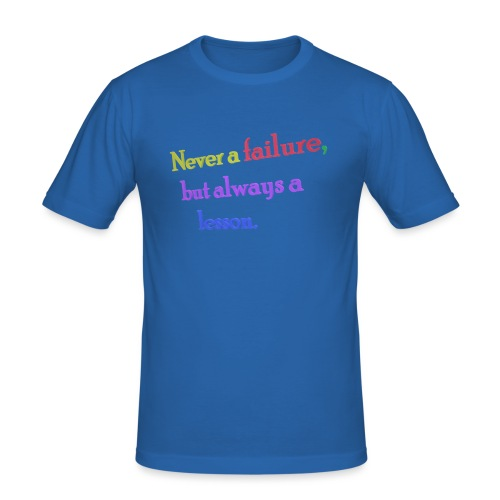 Never a failure but always a lesson - Men's Slim Fit T-Shirt