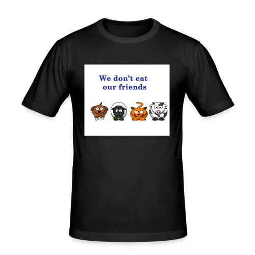 We don't eat our friends. - T-shirt près du corps Homme