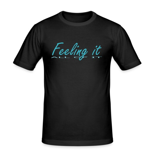 Feeling It (All of It) Women's T-shirt