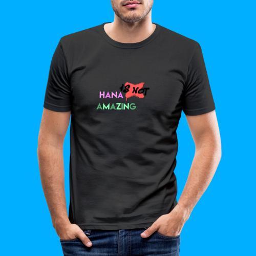 Hana Is Not Amazing T-Shirts - Men's Slim Fit T-Shirt