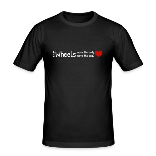 4 Wheels move the body, 2 Wheels move the soul ♥ - Männer Slim Fit T-Shirt