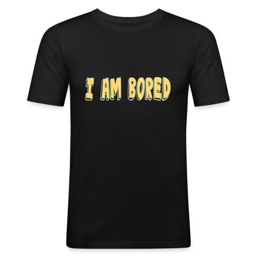 I AM BORED T-SHIRT - Men's Slim Fit T-Shirt