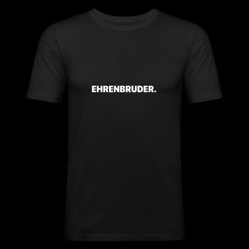 EHRENBRUDER-White - Männer Slim Fit T-Shirt