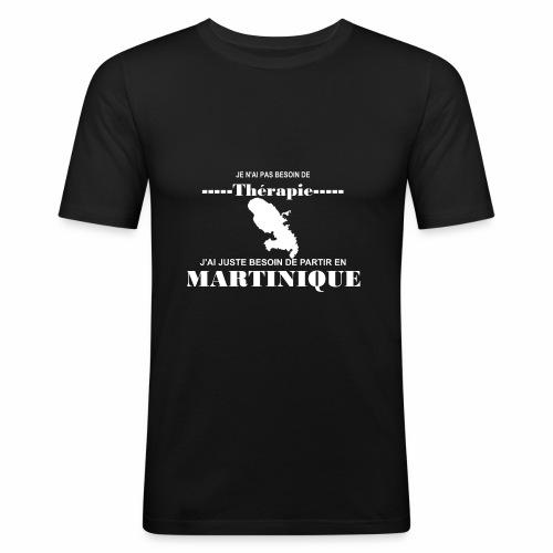 NUL BESOIN DE THERAPIE JUSTE LA MARTINIQUE - T-shirt près du corps Homme