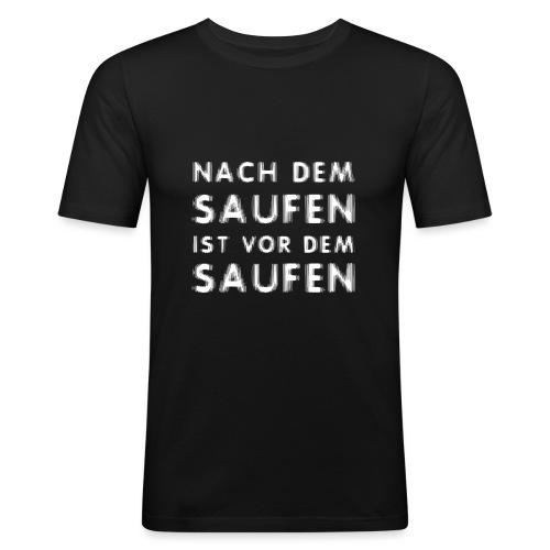 Nach dem Saufen ist vor dem Saufen - Männer Slim Fit T-Shirt