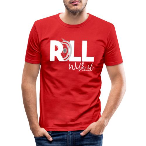 Amy's 'Roll with it' design (white text) - Men's Slim Fit T-Shirt