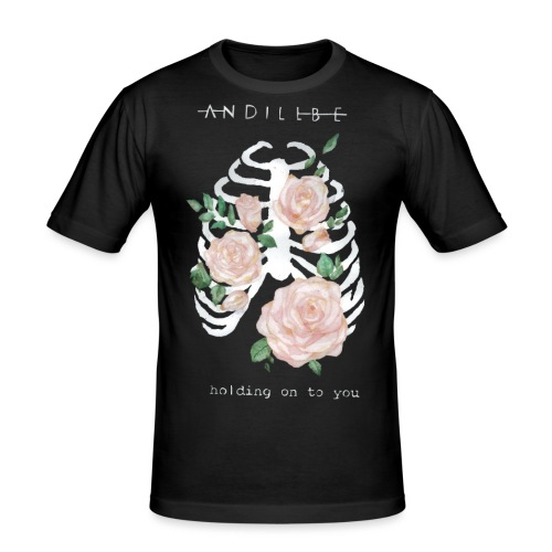And I'll be holding on to you - T-shirt près du corps Homme
