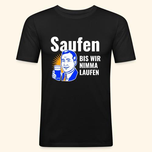 Saufen Bis Wir Nimma Laufen - Männer Slim Fit T-Shirt