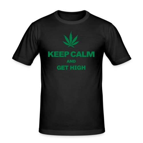 Keep Calm And Get High - Men's Slim Fit T-Shirt