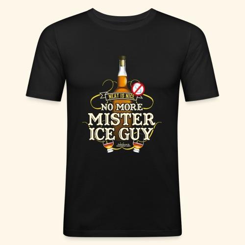 Whisky T Shirt No More Mister Ice Guy - Männer Slim Fit T-Shirt