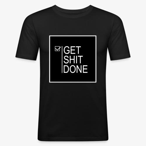 Get Shit Done - Camiseta ajustada hombre