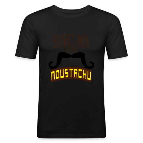 citation moustache suivez moi moustachu - T-shirt près du corps Homme
