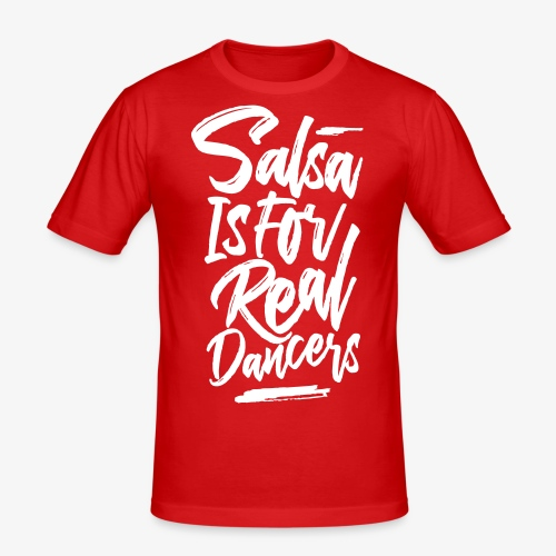 _Salsa_for_real_dancers - T-shirt près du corps Homme