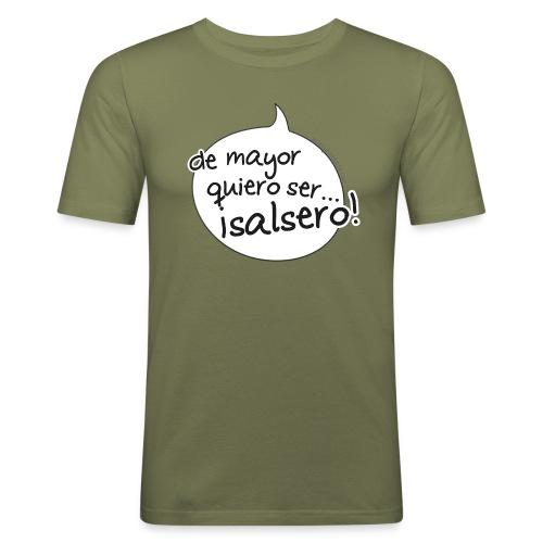 de mayor quiero salsero - Camiseta ajustada hombre
