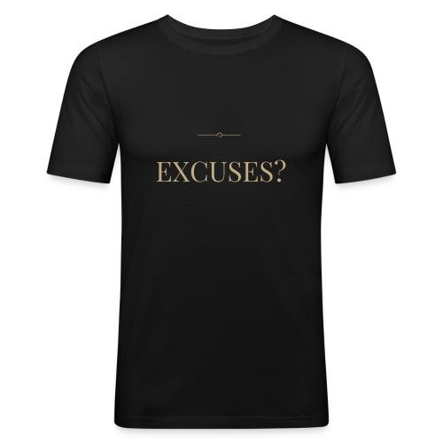 EXCUSES? Motivational T Shirt - Men's Slim Fit T-Shirt