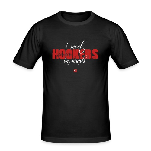 I Meet Hookers in Mauls - Men's Slim Fit T-Shirt