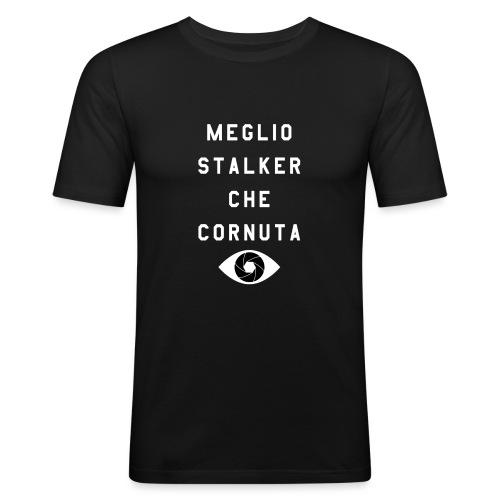 meglio stalker che cornuta - Maglietta aderente da uomo