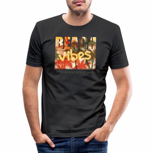 beach vibes street style - Männer Slim Fit T-Shirt