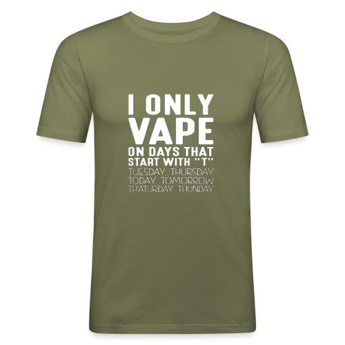 Only vape on.. - Men's Slim Fit T-Shirt