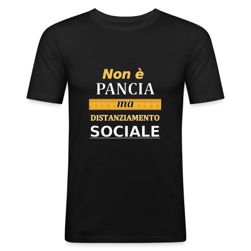 Non è Pancia ma Distanziamento Sociale (Dark) - Maglietta aderente da uomo