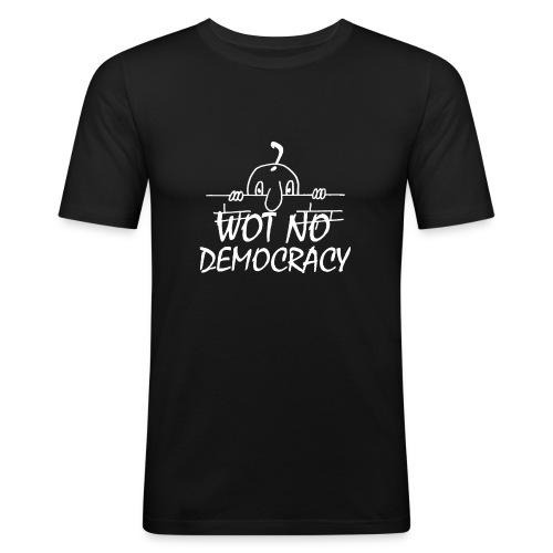 WOT NO DEMOCRACY - Men's Slim Fit T-Shirt