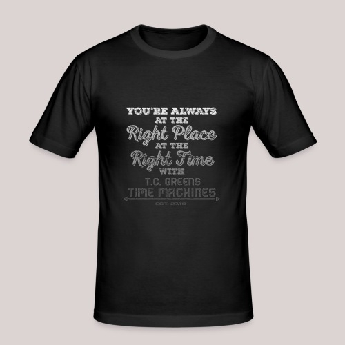 Right Place, Right Time - Black Shirts - Männer Slim Fit T-Shirt