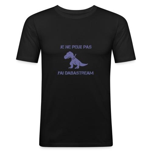 Je ne peux pas j'ai dabastream - T-shirt près du corps Homme