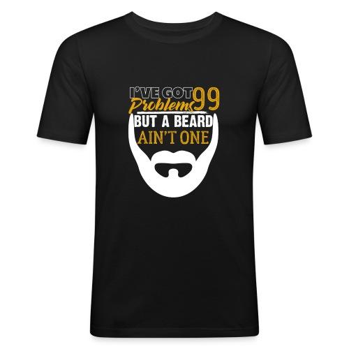 99 Problems But A Beard Ain't One - Männer Slim Fit T-Shirt
